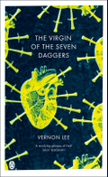 The Virgin of the Seven Daggers by Vernon Lee